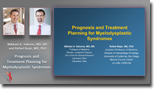 Prognosis and Treatment Planning for Myelodysplastic Syndromes